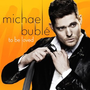 To Be Loved - Image: Michael Bublé To Be Loved Album Cover