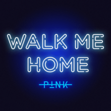 Pink - Walk Me Home.png