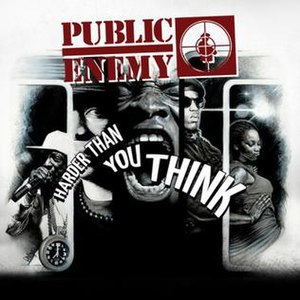 Harder Than You Think - Image: Public Enemy Harder Than You Think