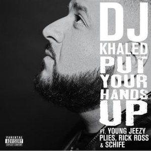 Put Your Hands Up (DJ Khaled song) - Image: Put Your Hands Up (DJ Khaled album cover)