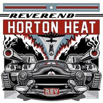 Rev (The Reverend Horton Heat album) - Image: Reverend Horton Heat REV album cover