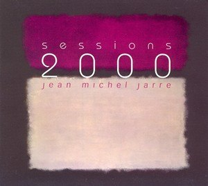 Sessions 2000 - Image: Sessions 2000 Jarre Album
