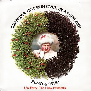 Grandma Got Run Over by a Reindeer - Image: Single Elmo & Patsy Grandma Got Run Over by a Reindeer cover