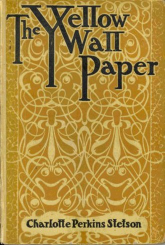 The Yellow Wallpaper - Image: The Yellow Wallpaper (1899 edition cover)