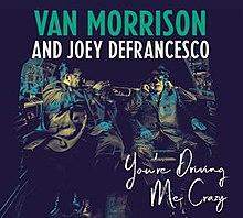 You're Driving Me Crazy (Van Morrison album).jpg