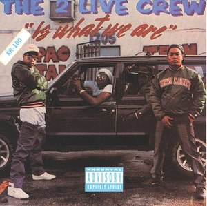 The 2 Live Crew Is What We Are - Image: 2 Live Crew Is What We Are cover