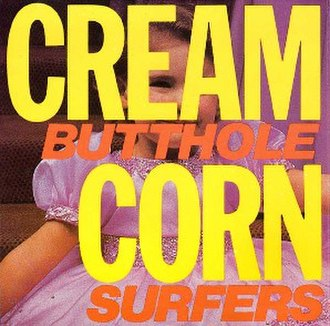 Cream Corn from the Socket of Davis - Image: Butthole Surfers Cream Corn Front
