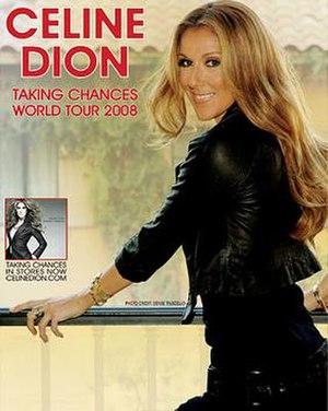 Taking Chances World Tour - Image: Celine Poster Taking Chances WT