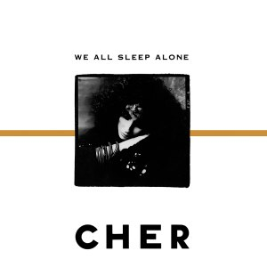 We All Sleep Alone - Image: Cher We All Sleep Alon 187853