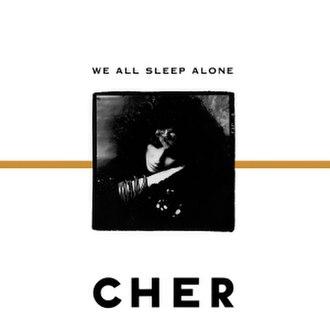 We All Sleep Alone - Image: Cher We All Sleep Alon 187853