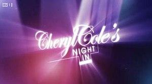 Cheryl Cole's Night In - Cheryl Cole's Night In title card