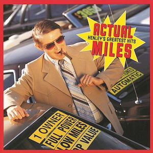 Actual Miles: Henley's Greatest Hits - Image: Don Henley Actual Miles Henley's Greatest Hits