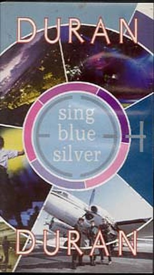 Sing Blue Silver - Image: Duran Duran Sing Blue Silver VHS