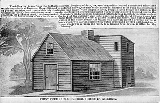 High school (North America) - The first taxpayer-funded public school in the United States was in Dedham.