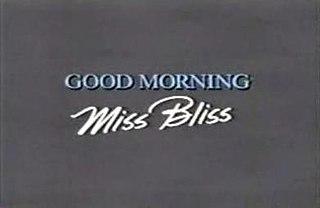 <i>Good Morning, Miss Bliss</i>
