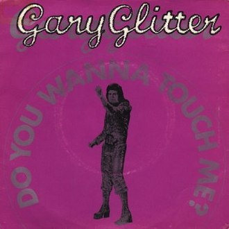 Do You Wanna Touch Me - Image: Gary Glitter Do You Wanna Touch Me 7Inch Single Cover