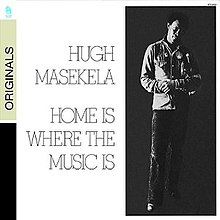 Hugh Masekela - Home Is Where the Music Is.jpg