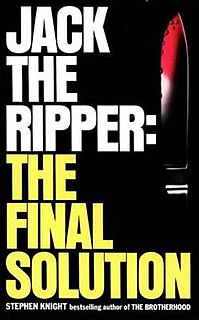 <i>Jack the Ripper: The Final Solution</i> 1976 true crime book by Stephen Knight