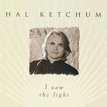 i saw the light hal ketchum album wikipedia i saw the light hal ketchum album