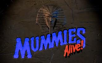 Mummies Alive! - Mummies Alive! title card