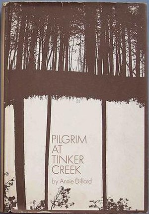 Pilgrim at Tinker Creek - First edition cover of Pilgrim at Tinker Creek, published in 1974 (cover photo-graphic by John Diele) and winner of the 1975 Pulitzer Prize for General Non-fiction