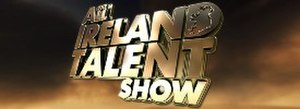 The All Ireland Talent Show - Image: RTÉ The All Ireland Talent Show