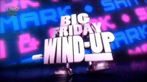 Sam & Mark's Big Friday Wind-Up - Titlecard from Series 1 onwards