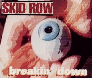 Breakin' Down - Image: Skid Row Breakin Down German