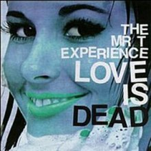 The Mr. T Experience - Love Is Dead cover.jpg