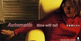 Automatic (Utada Hikaru song) - Image: Utada Hikaru Automatic time will tell 8cm