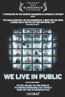 <i>We Live in Public</i> 2009 documentary film by Ondi Timoner which profiles internet pioneer Josh Harris