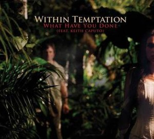 What Have You Done - Image: Within temptation feat keith caputo what have you done s