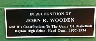 John Wooden - The plaque in the gymnasium Dayton (KY) High School.