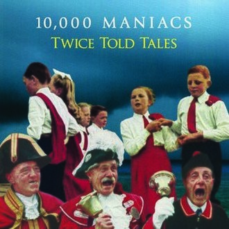 Twice Told Tales (album) - Image: 10000 Maniacs Album Twice Told Tales