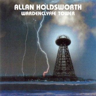 Wardenclyffe Tower (album) - Image: Allan Holdsworth 1992 Wardenclyffe Tower (reissue)
