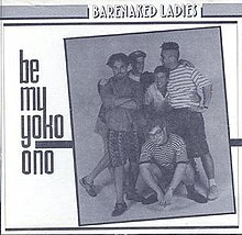 Barenaked Ladies - Be My Yoko Ono.jpg
