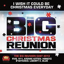 Big Reunion - I Wish It Could Be Christmas Everyday.jpg
