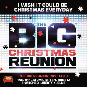 I Wish It Could Be Christmas Everyday - Image: Big Reunion I Wish It Could Be Christmas Everyday