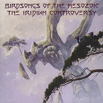 The Iridium Controversy - Image: Birdsongs of the Mesozoic The Iridium Controversy