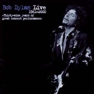 Live 1961–2000: Thirty-Nine Years of Great Concert Performances - Image: Bob Dylan Live 1961 2000