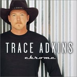 Chrome (Trace Adkins album) - Image: Chrome album