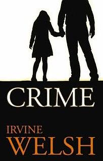 <i>Crime</i> (novel) novel by Irvine Welsh