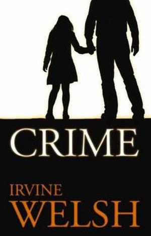 Crime (novel) - Image: Crimeirvinewelsh