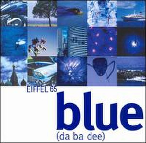 Blue (Da Ba Dee) - Image: Eiffel 65Blue Da Ba Dee CD Single Cover