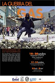 2003 Poster for a photo exhibition of the Bolivian Gas War, which lead to the resignation of US-supported  president Gonzalo Sanchez de Losada and the subsequent election of Evo Morales, first Aymara president of Bolivia and opponent of US sponsored coca eradication programs.