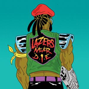 Lazers Never Die - Image: Major Lazer Lazers Never Die