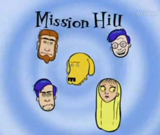 <i>Mission Hill</i> (TV series) American television series