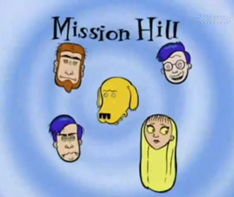 Mission Hill (TV series) - The heads of the five main characters. Counter clockwise from bottom left-hand corner: Andy French, Posey Tyler, Kevin French, and Jim Kuback, with Stogie (the dog) in the middle.