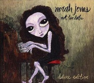Not Too Late (album) - Image: Norah Jones Deluxe Not Too Late