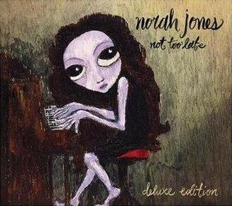 Not Too Late (album) - Image: Norah Jones Deluxe Not Too Late